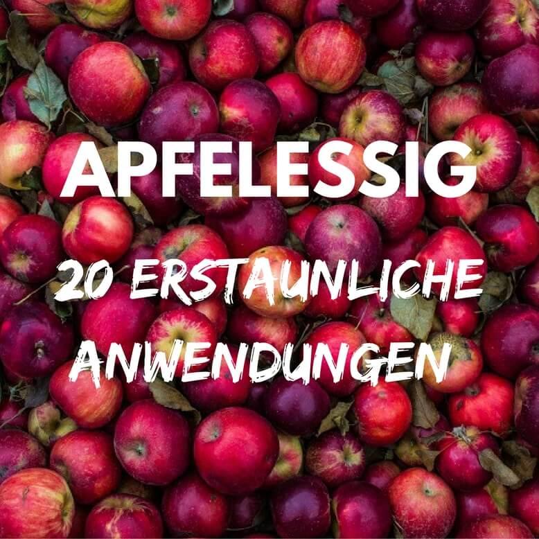 Wofür is Apfelessig gut - 20 erstaunliche Anwendungen