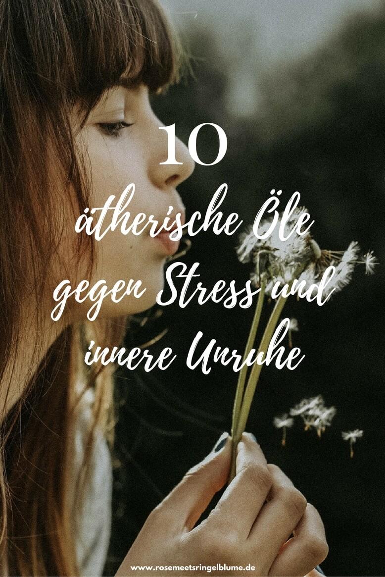 Ätherische Öle gegen Stress und innere Unruhe